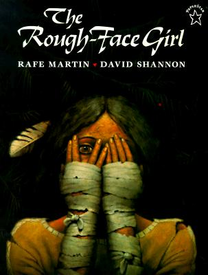 The Rough-Face Girl By Martin, Rafe/ Shannon, David (ILT)